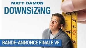 """DOWNSIZING : Bande-annonce """"Finale"""" du film avec Matt Damon en VF"""