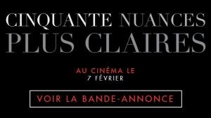 CINQUANTE NUANCES PLUS CLAIRES : Bande-annonce du film en VF