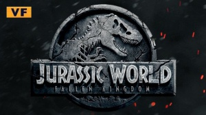 JURASSIC WORLD - FALLEN KINGDOM : Bande-annonce du film en VF