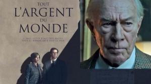 TOUT L'ARGENT DU MONDE : Nouvelle bande-annonce du film de Ridley Scott avec Christopher Plummer en VF