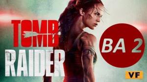 TOMB RAIDER (2018) : Nouvelle bande-annonce du film en VF