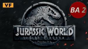 JURASSIC WORLD - FALLEN KINGDOM : Nouvelle bande-annonce du film en VF