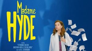 MADAME HYDE : Bande-annonce du film avec Isabelle Huppert et Romain Duris