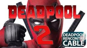 """DEADPOOL 2 : Bande-annonce """"Deadpool rencontre Cable"""" en VF"""
