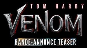 VENOM : Bande-annonce du film Marvel avec Tom Hardy en VF