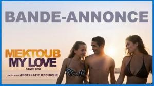 MEKTOUB MY LOVE - CANTO UNO : Bande-annonce du film de Abdellatif Kechiche