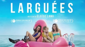 LARGUÉES : Bande-annonce du film avec Miou-Miou et Camille Cottin