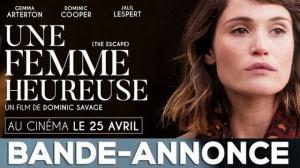 UNE FEMME HEUREUSE : Bande-annonce du film avec Gemma Arterton en VOSTF