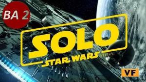 SOLO - A STAR WARS STORY : Nouvelle bande-annonce du film de Ron Howard en VF
