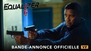 EQUALIZER 2 : Bande-annonce du film avec Denzel Washington en VF