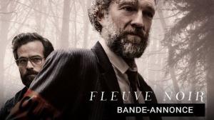 FLEUVE NOIR : Bande-annonce du film avec Vincent Cassel et Romain Duris
