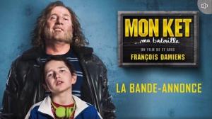 MON KET... MA BATAILLE : Bande-annonce du film de François Damiens