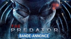 THE PREDATOR (2018) : Bande-annonce du film en VF