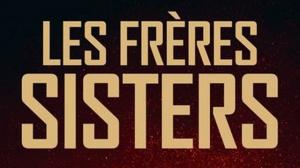 LES FRÈRES SISTERS : Bande-annonce du film de Jacques Audiard en VOSTF