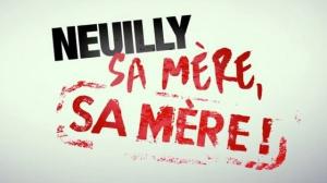 NEUILLY SA MÈRE, SA MÈRE ! : Bande-annonce du film