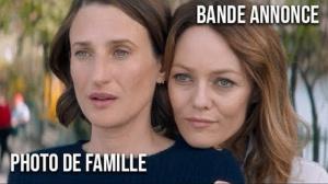 PHOTO DE FAMILLE (2018) : Bande-annonce du film avec Vanessa Paradis et Camille Cottin