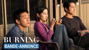 BURNING (2018) : Bande-annonce du film sud-coréen en VOSTF