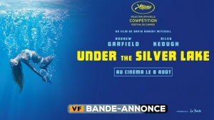 UNDER THE SILVER LAKE : Bande-annonce du film avec Andrew Garfield en VF