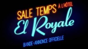 SALE TEMPS À L'HÔTEL EL ROYALE : Bande-annonce du film avec Jeff Bridges et Chris Hemsworth en VF