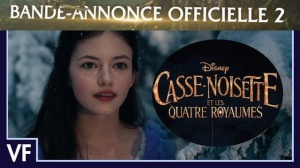 CASSE-NOISETTE ET LES QUATRE ROYAUMES : Nouvelle bande-annonce du film Disney en VF
