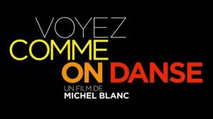 VOYEZ COMME ON DANSE : Bande-annonce du film de Michel Blanc
