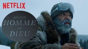 AUCUN HOMME NI DIEU : Bande-annonce du film Netflix en VF