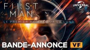 FIRST MAN - LE PREMIER HOMME SUR LA LUNE : Nouvelle bande-annonce du film en VF