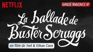 LA BALLADE DE BUSTER SCRUGGS : Bande-annonce du film Netflix des Frères Coen en VF