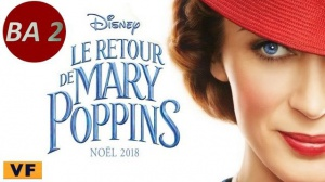 LE RETOUR DE MARY POPPINS (2018) : Nouvelle bande-annonce du film Disney en VF
