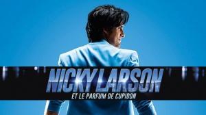 NICKY LARSON ET LE PARFUM DE CUPIDON : Bande-annonce du film de Philippe Lacheau