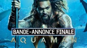 AQUAMAN : Nouvelle bande-annonce en VF du film de James Wan avec Jason Momoa