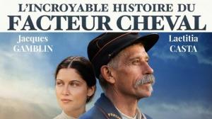 L'INCROYABLE HISTOIRE DU FACTEUR CHEVAL : Bande-annonce du film avec Jacques Gamblin et Laetitia Casta