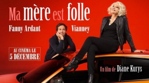 MA MÈRE EST FOLLE : Bande-annonce du film de Diane Kurys avec Fanny Ardant et Vianney