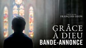 GRÂCE À DIEU (2019) : Bande-annonce du film de François Ozon