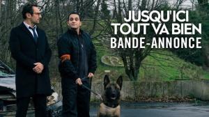 JUSQU'ICI TOUT VA BIEN : Bande-annonce du film avec Gilles Lellouche et Malik Bentalha