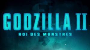 GODZILLA 2 - ROI DES MONSTRES : Nouvelle bande-annonce du film en VF