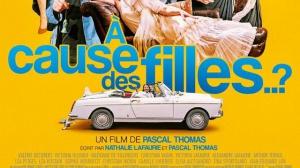 À CAUSE DES FILLES..? : Bande-annonce du film de Pascal Thomas
