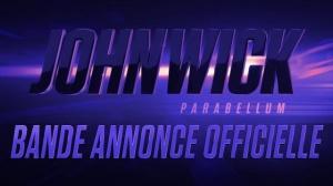 JOHN WICK - PARABELLUM : Bande-annonce du film avec Keanu Reeves en VOSTF
