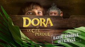 DORA ET LA CITÉ PERDUE : Bande-annonce du film en VF
