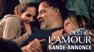 C'EST ÇA L'AMOUR : Bande-annonce du film avec Bouli Lanners