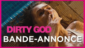 DIRTY GOD (2019) : Bande-annonce du film en VOSTF