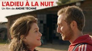 L'ADIEU À LA NUIT : Bande-annonce du film de André Téchiné avec Catherine Deneuve