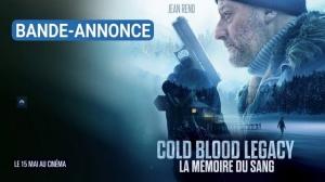 COLD BLOOD LEGACY - LA MÉMOIRE DU SANG : Bande-annonce du film avec Jean Reno en VF