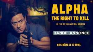 ALPHA - THE RIGHT TO KILL : Bande-annonce du film de Brillante Mendoza en VOSTF