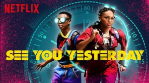 SEE YOU YESTERDAY : Bande-annonce du film Netflix en VF