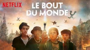 LE BOUT DU MONDE (2019) : Bande-annonce du film Netflix en VF