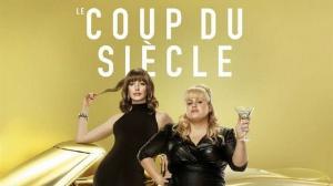 LE COUP DU SIÈCLE (2019) : Bande-annonce en VF du film avec Rebel Wilson et Anne Hathaway