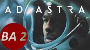 AD ASTRA : Nouvelle bande-annonce du film de James Gray avec Brad Pitt en VF