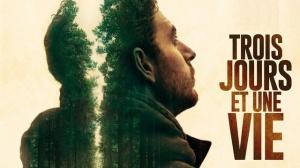 TROIS JOURS ET UNE VIE (2019) : Bande-annonce du film de Nicolas Boukhrief