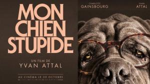 MON CHIEN STUPIDE : Bande-annonce du film de Yvan Attal avec Charlotte Gainsbourg